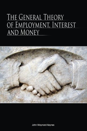 9781494854744: The General Theory Of Employment, Interest, And Money