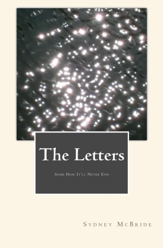 9781494856878: The Letters: The Letters: Some How It'll Never End