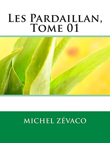 9781494858162: Les Pardaillan, Tome 01 (French Edition)