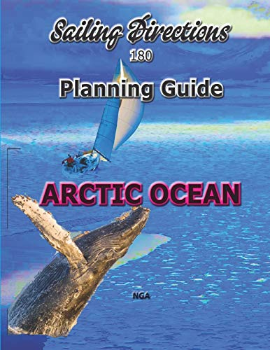 Sailing Directions 180 Planning Guide Arctic Ocean: A, N. G.