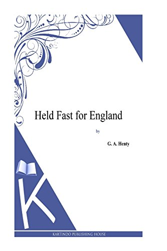 9781494864125: Held Fast for England