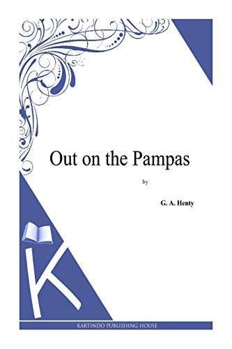 9781494864194: Out on the Pampas