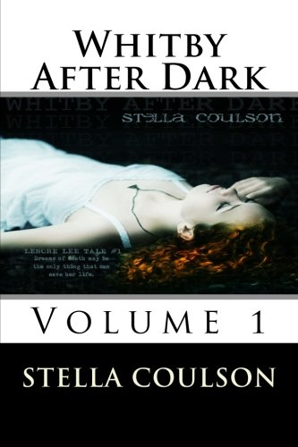 9781494865733: Whitby After Dark - Volume 1