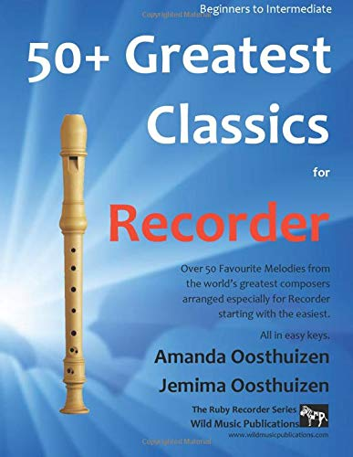 9781494865832: 50+ Greatest Classics for Recorder: instantly recognisable tunes by the world's greatest composers arranged especially for the recorder, starting with the easiest (The Ruby Recorder)