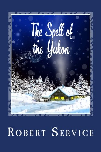 9781494866075: The Spell of the Yukon