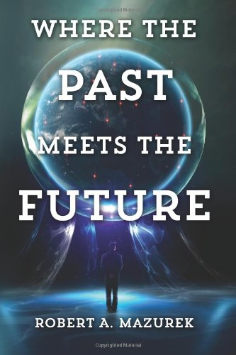 9781494866303: Where the Past Meets the Future