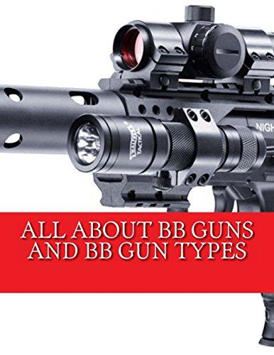 9781494867409: All About BB Guns and BB Gun Types