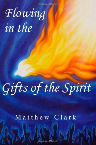 Flowing In the Gifts of the Holy: Matthew Clark