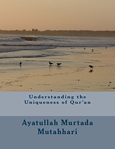 9781494874155: Understanding the Uniqueness of Qur'an
