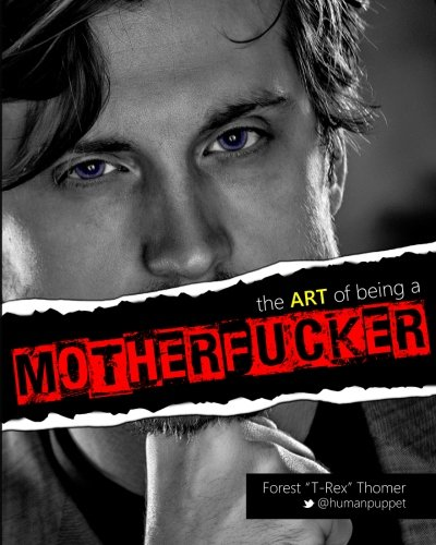 9781494876791: The Art of Being a Motherfucker