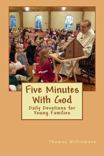 Five Minutes With God: Daily Devotions for Young Families: Williamsen D.Min, Rev Thomas P