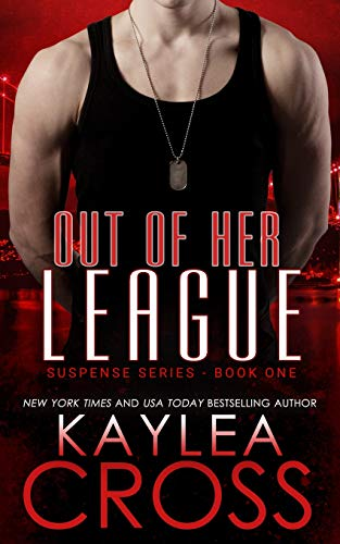 Out of Her League (Suspense Series) (Volume 1): Kaylea Cross