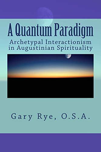 9781494878740: A Quantum Paradigm: Archetypal interactionism in Augustinian Spirituality