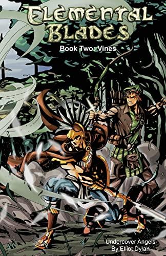 Elemental Blades: Book Two: Vines (Volume 2): Elliot Dylan
