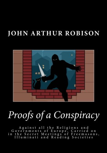 9781494884611: Proofs of a Conspiracy: Against all the Religions and Governments of Europe, Carried on in the Secret Meetings of Freemasons, Illuminati and Reading Societies