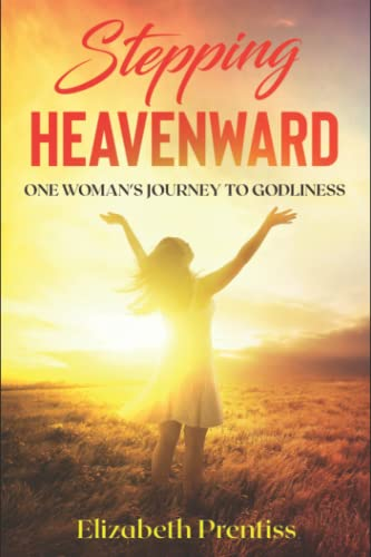 9781494884987: Stepping Heavenward: One Woman's Journey to Godliness