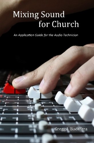 9781494886646: Mixing Sound for Church: An Application Guide for the Audio Technician