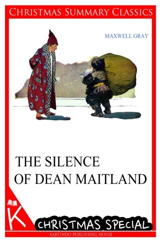 The Silence of Dean Maitland [Christmas Summary: Gray, Maxwell
