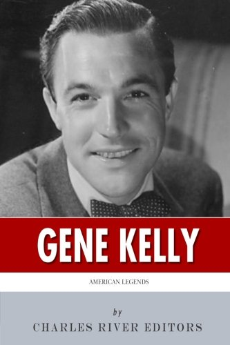9781494888855: American Legends: The Life of Gene Kelly