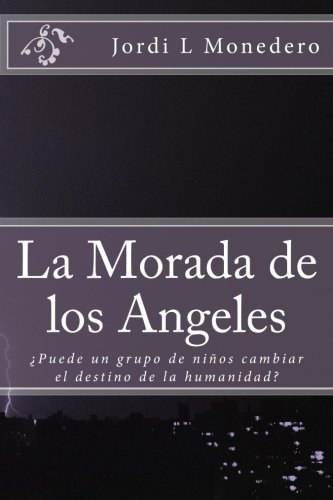 9781494890407: La Morada de los Angeles (Spanish Edition)