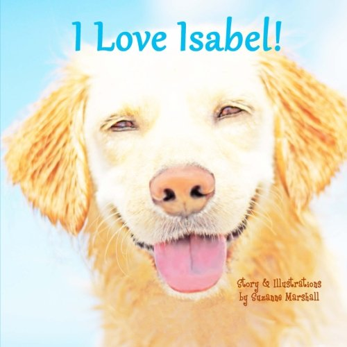 9781494891121: I Love Isabel!: Personalized Book with Affirmations for Kids