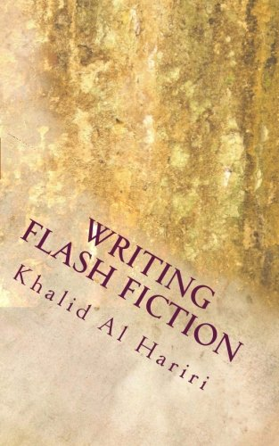 Writing Flash Fiction: An Introductory Guide: Al Hariri, Khalid