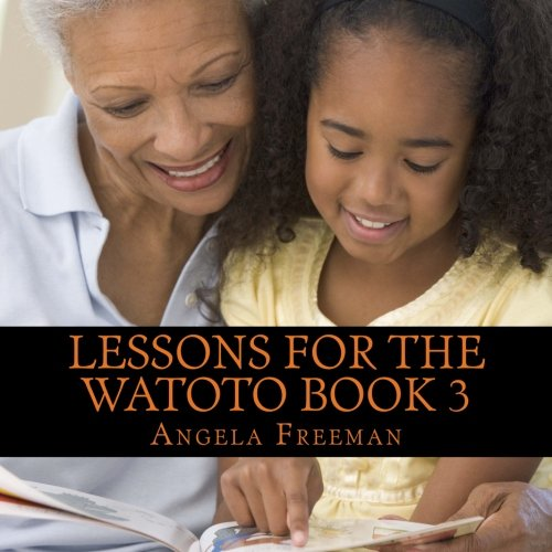 9781494892265: Lessons For The Watoto Book 3: Wisdom For Afrikan Children