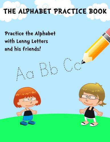 9781494893439: The Alphabet Practice Book: It's Learning and Fun Combined in a Creative Way that Kids Just Love!