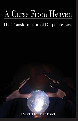 9781494895303: A Curse from Heaven: The Transformation of Desperate Lives