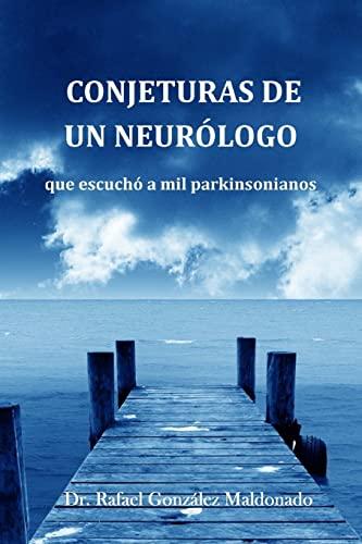 9781494897680: Conjeturas de un neurólogo que escuchó a mil parkinsonianos