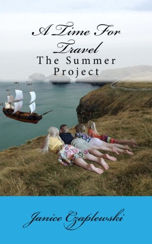 9781494899219: A Time For Travel: The Summer Project (Volume 2)