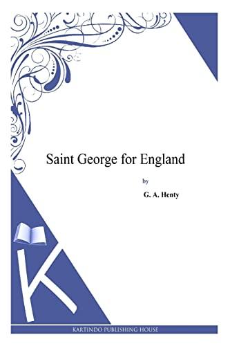 9781494900359: Saint George for England
