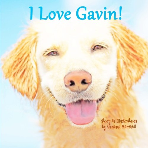 I Love Gavin!: Personalized Book with Affirmations for Kids: Marshall, Suzanne