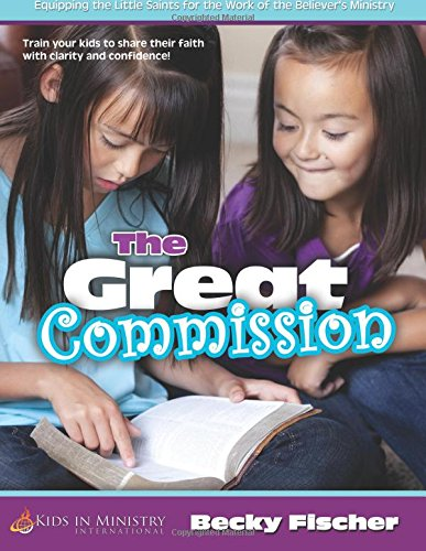 9781494905330: The Great Commission (for Kids): Children's Church Curriculum Ages 6 - 12: Volume 4 (Kids in Ministry Curriculums)