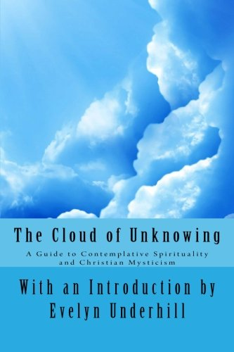 9781494905668: The Cloud of Unknowing: A Guide to Contemplative Spirituality and Christian Mysticism