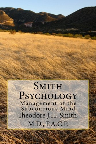 Smith Psychology: Smith M.D., Theodore J. H.