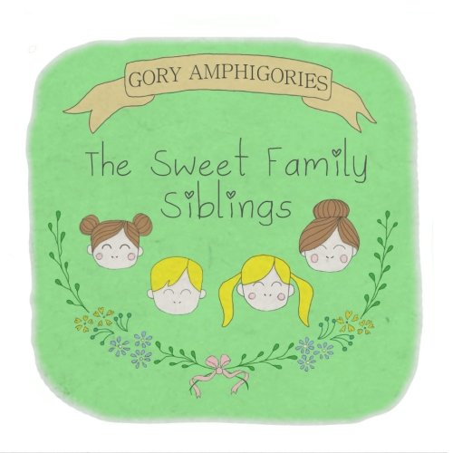 9781494906801: The Sweet Family Siblings: A Gory Amphigory (Gory Amphigories) (Volume 1)