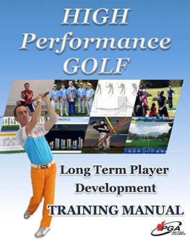 High Performance Golf Training Manual: Complete Golf Training system for players serious about ...