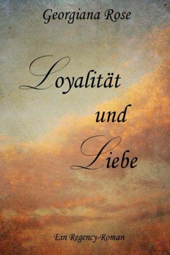 9781494910648: Loyalitaet und Liebe: Ein Regency-Roman (German Edition)
