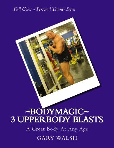 9781494911577: Bodymagic - 3 UpperBody Blasts (Bodymagic - A Great Body At Any Age)
