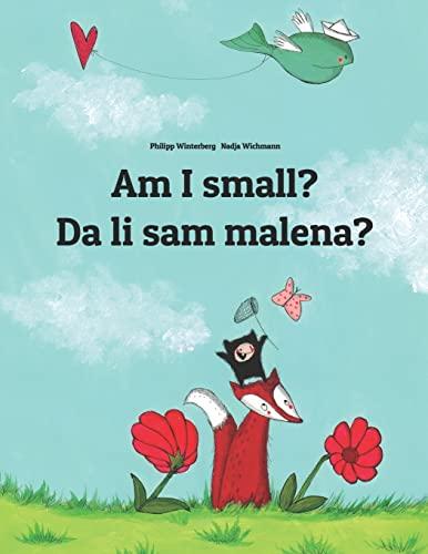 9781494911669: Am I small? Da li sam malena?: Children's Picture Book English-Bosnian (Bilingual Edition)
