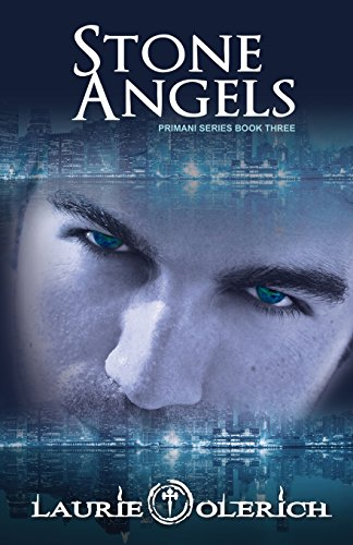 Stone Angels: Primani Book Three (Volume 3): Laurie Olerich