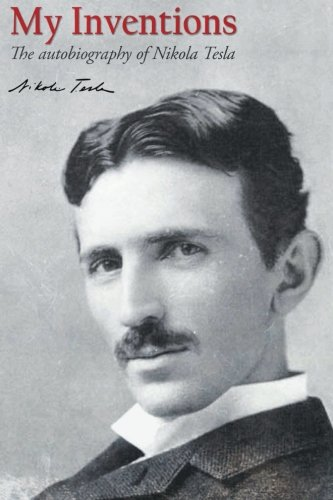 9781494916473 My Inventions The Autobiography Of Nikola Tesla