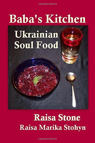 9781494919085: Baba's Kitchen: Ukrainian Soul Food with Stories From the Village