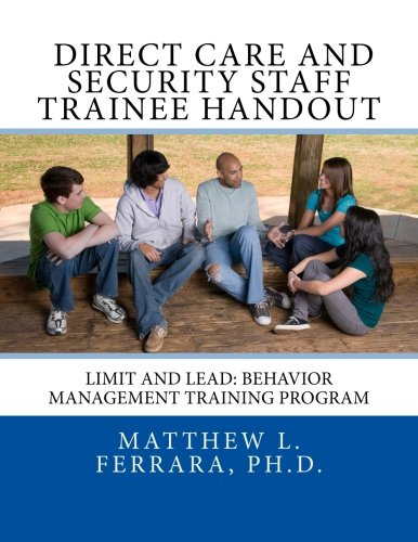 Direct Care and Security Staff Trainee Handout: Limit and Lead: Behavior Management Training ...