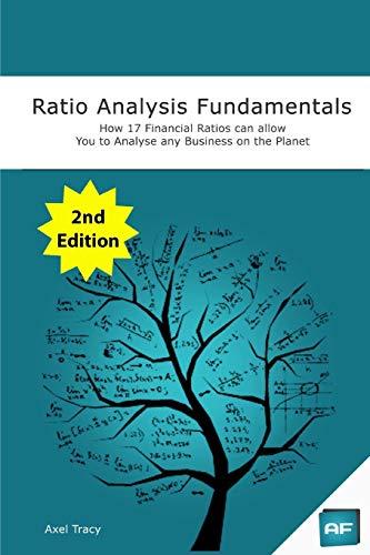 Ratio Analysis Fundamentals: How 17 Financial Ratios: Tracy, MR Axel
