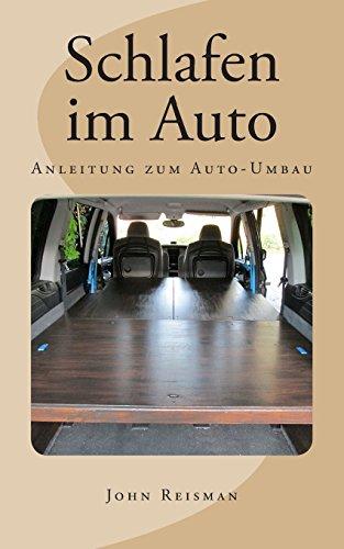 9781494923013: Schlafen im Auto - Anleitung zum Auto-Umbau