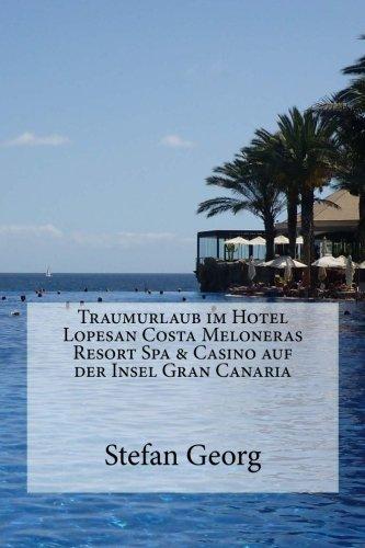 9781494923174: Traumurlaub im Hotel Lopesan Costa Meloneras Resort Spa & Casino auf der Insel Gran Canaria (German Edition)