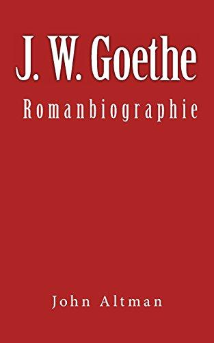 9781494923266: J. W. Goethe - Romanbiographie