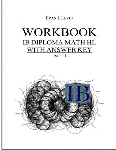9781494923648: Workbook - IB Diploma Math HL part 1 with Answer Key